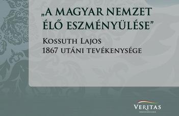 """Megjelent Nagy Noémi """"Az öreg Kossuth a nemzetiségi kérdésről"""" című tanulmánya"""