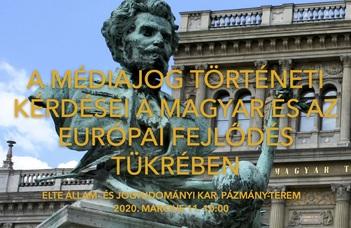 A médiajog történeti kérdései a magyar és az európai fejlődés tükrében