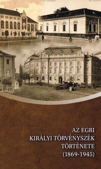 Újabb bíróságtörténeti kötet az Egri Törvényszéken