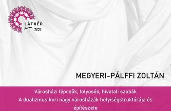 Megyeri-Pálffi Zoltán előadott a Látkép 2021 Művészettörténeti Fesztiválkereteiben megrendezett tudományos konferencián