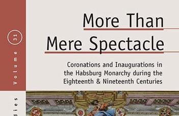 Megjelent Beke-Martos Judit tanulmánya a Habsburg Birodalmon belüli 18-19. századi királykoronázásokat bemutató kötetben